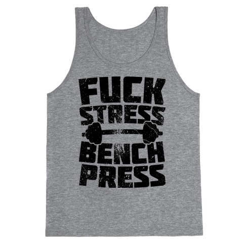 F*** Stress Bench Press Tank Top