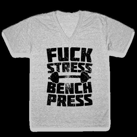 F*** Stress Bench Press V-Neck Tee Shirt