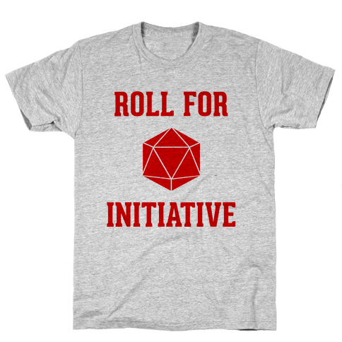 Roll For Initiative Mens T-Shirt