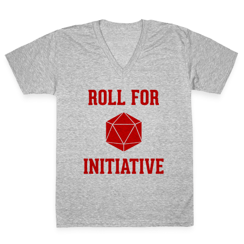 Roll For Initiative V-Neck Tee Shirt