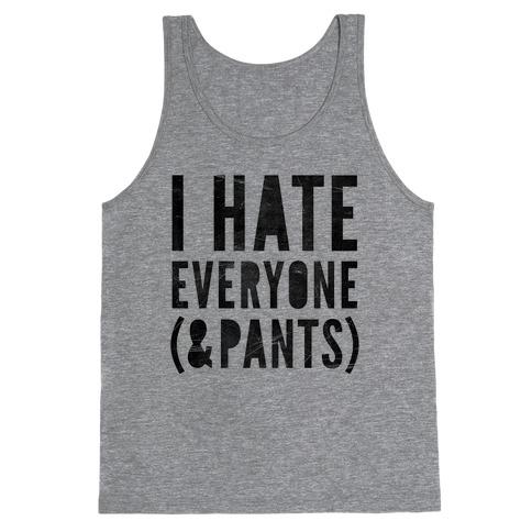I Hate Everyone & Pants Tank Top