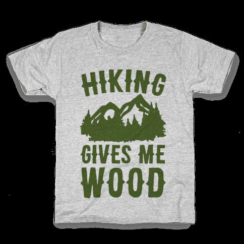 Hiking Gives Me Wood Kids T-Shirt