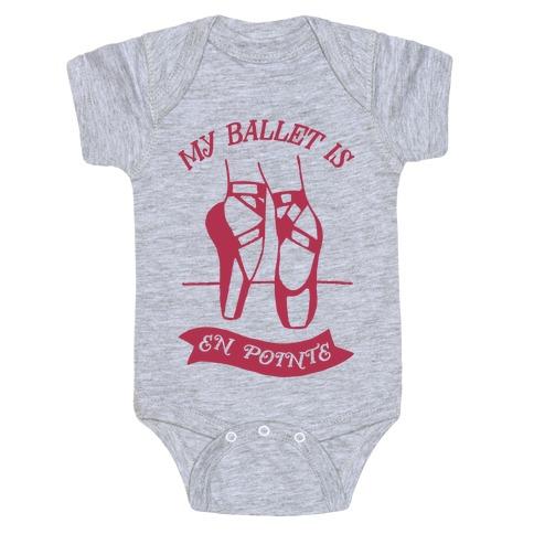 My Ballet Is En Pointe Baby Onesy
