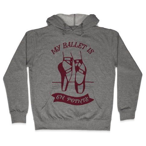 My Ballet Is En Pointe Hooded Sweatshirt