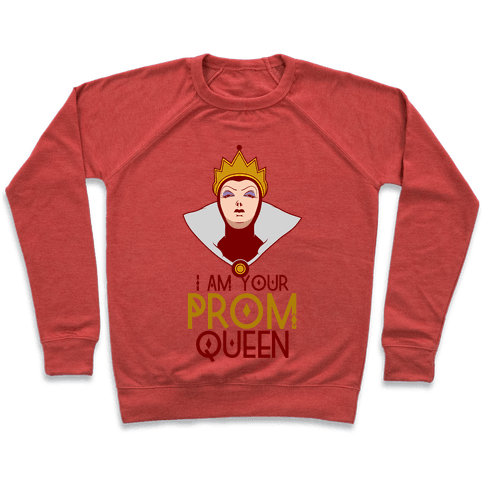 I Am Your Prom Queen Pullover