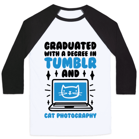 Graduated With A Degree In Tumblr And Cat Photography Baseball Tee