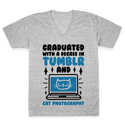 Graduated With A Degree In Tumblr And Cat Photography V-Neck Tee Shirt