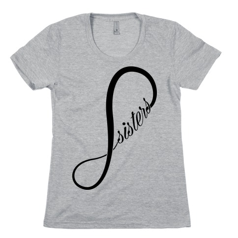 Sisters (Forever) Womens T-Shirt