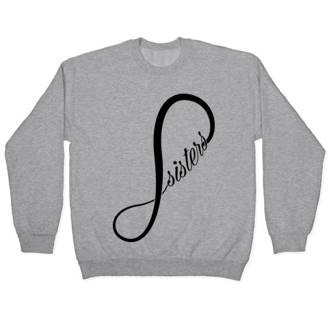 Sisters (Forever) Pullover