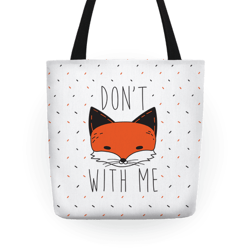 Don't Fox With Me Tote