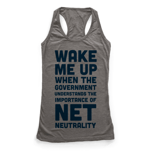 Wake Me Up When The Government Understands the Importance of Net Neutrality