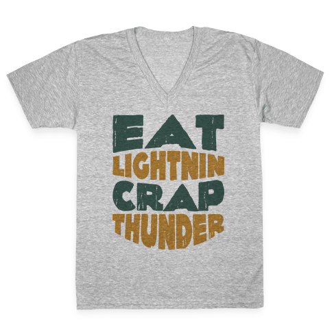 Eat Lightning Crap Thunder  V-Neck Tee Shirt
