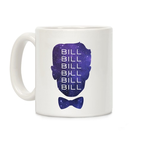 Bill Bill Bill Coffee Mug