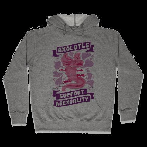 Axolotls Support Asexuality Hooded Sweatshirt