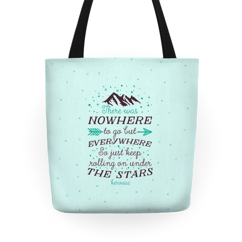 Just Keep Rolling On Under The Stars (Kerouac) Tote