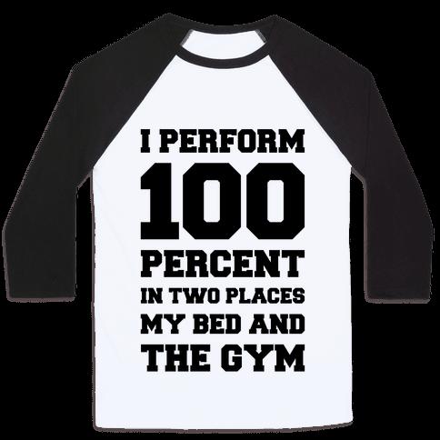 I Perform 100 Percent Baseball Tee