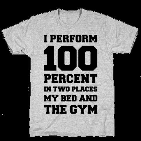 I Perform 100 Percent Mens T-Shirt