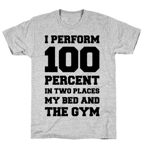 I Perform 100 Percent Mens T-Shirt