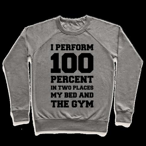 I Perform 100 Percent Pullover