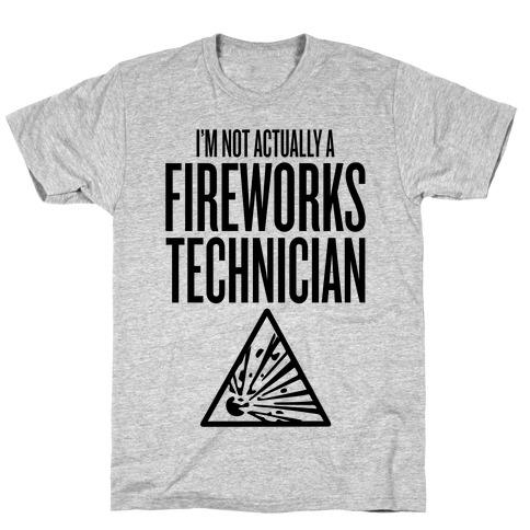 Not Actually A Fireworks Technician Mens T-Shirt