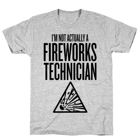 Not Actually A Fireworks Technician Mens T-Shirt