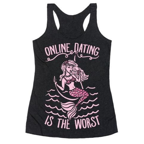 Online Dating Is The Worst Racerback Tank Top