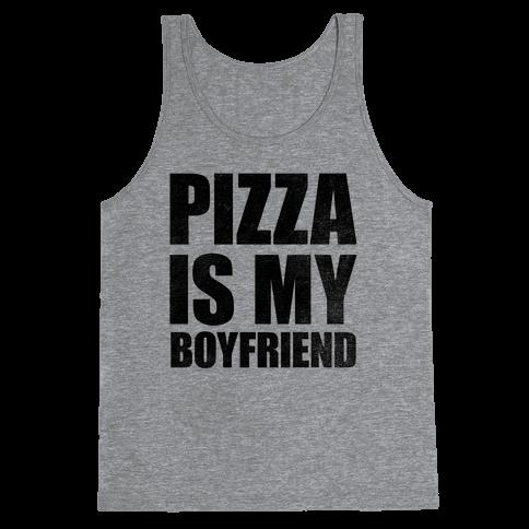Pizza Is My Boyfriend Tank Top