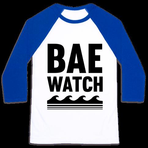 Bae Watch Baseball Tee