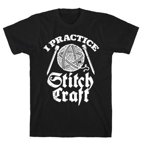 I Practice Stitchcraft T-Shirt