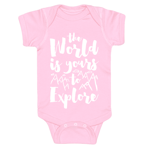The World Is Yours To Explore Baby Onesy
