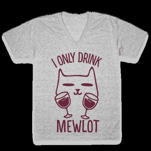 I Only Drink Mewlot V-Neck Tee Shirt