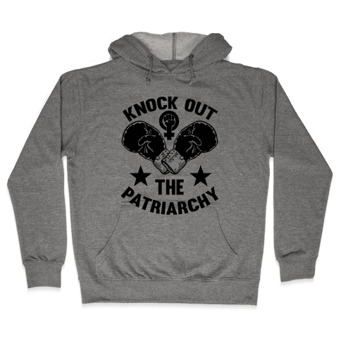Knock Out The Patriarchy Hooded Sweatshirt