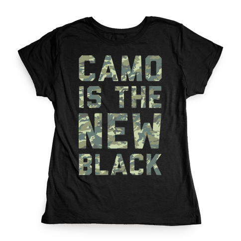 Camo is the New Black Womens T-Shirt