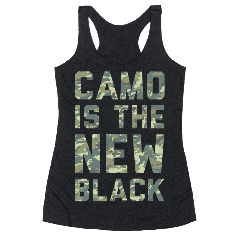 Camo is the New Black Racerback Tank Top