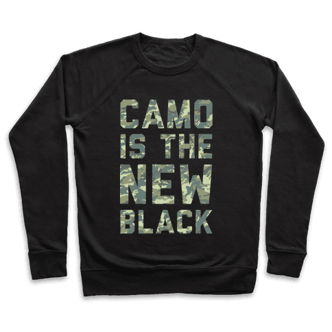 Camo is the New Black Pullover