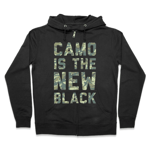 Camo is the New Black Zip Hoodie