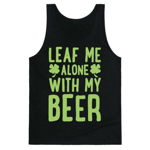 Leaf Me Alone With My Beer Tank Top