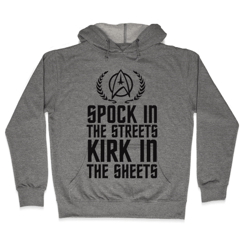 Spock In The Streets Kirk In The Sheets Hooded Sweatshirt