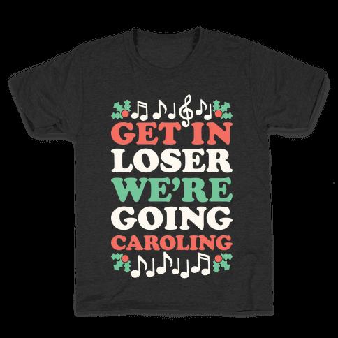 Get In Loser We're Going Caroling Kids T-Shirt