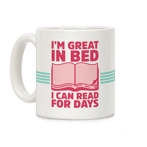 I'm Great in Bed I Can Read for Days Coffee Mug