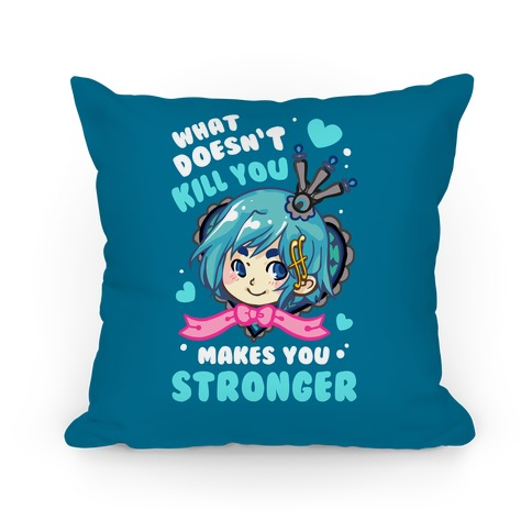 What Doesn't Kill You Makes You Stronger Sayaka Parody Pillow
