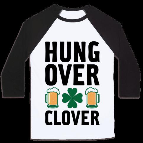 Hungover Clover Baseball Tee