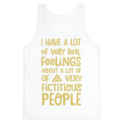 I Have A Lot Of Very Real Feelings About Fictitious People Tank Top