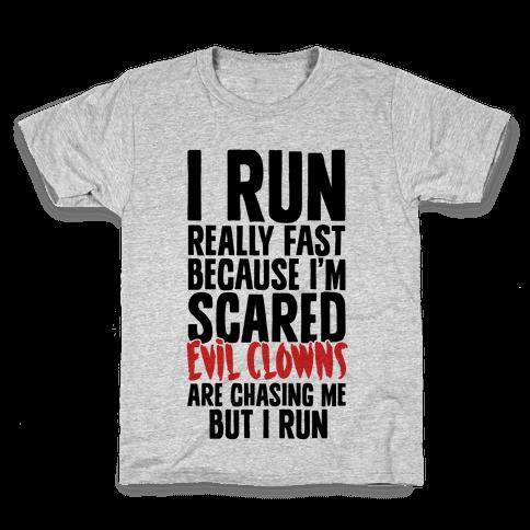 I Run From Evil Clowns Kids T-Shirt