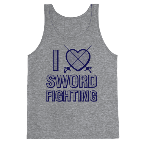 I Love Sword Fighting Tank Top