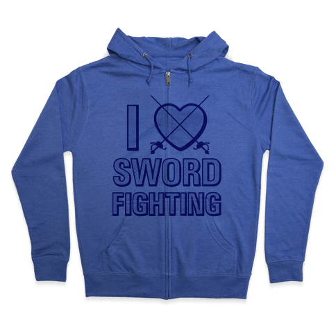 I Love Sword Fighting Zip Hoodie