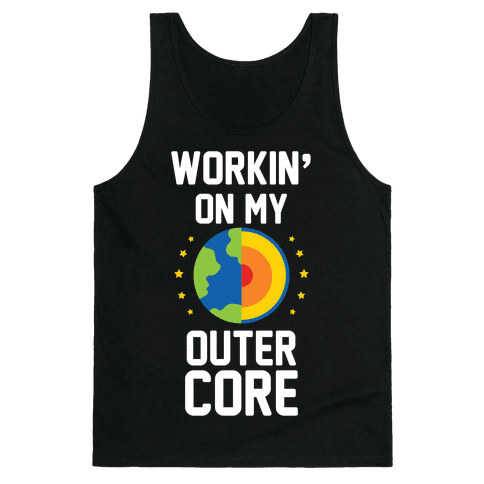 Workin' On My Outer Core Tank Top