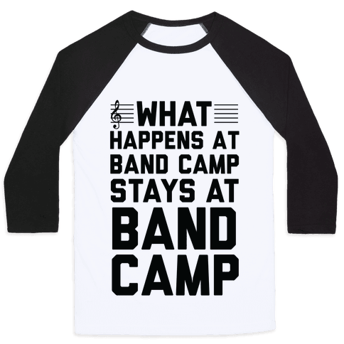 What Happens At Band Camp Stays At Band Camp Baseball Tee