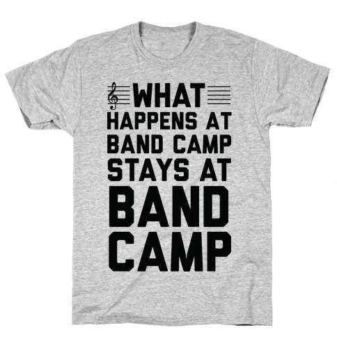 What Happens At Band Camp Stays At Band Camp Mens T-Shirt