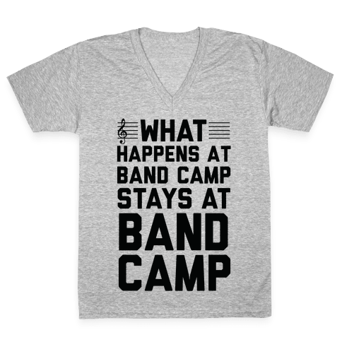 What Happens At Band Camp Stays At Band Camp V-Neck Tee Shirt